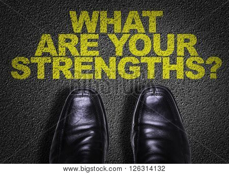 Top View of Business Shoes on the floor with the text: What Are Your Strengths?