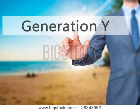 Generation Y - Businessman Hand Pressing Button On Touch Screen Interface.