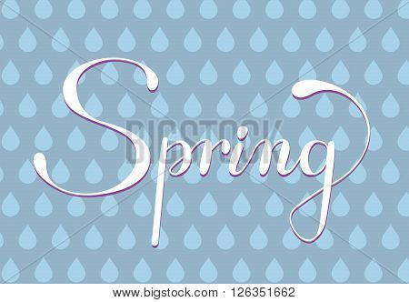 Spring lettering. Hand drawn text with ornamental elements for lettering poster invitation or postcard. Spring green leaves & flowers against blue water drop background. Layered editable design.
