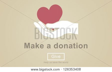 Make a Donation Charity Donate Contribute Give Concept