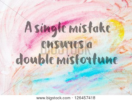 Inspirational Quote Over Water Color Background