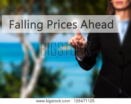 Falling Prices Ahead - Businesswoman Hand Pressing Button On Touch Screen Interface.