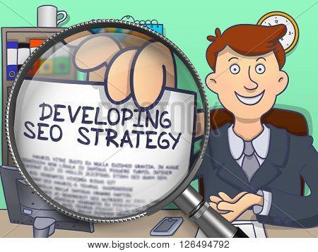 Business Man in Office Holding a Paper with Inscription Developing SEO Strategy. Closeup View through Magnifier. Colored Doodle Style Illustration.