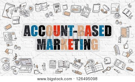 Account-Based Marketing Concept. Modern Line Style Illustration. Multicolor Account-Based Marketing Drawn on White Brick Wall. Doodle Icons. Doodle Design Style of  Account-Based Marketing Concept.