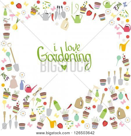 Frame with phrase I Love Gardening. Flower pots,herbs and vegetables isolated on white background. Blank heart made of gardening tools.