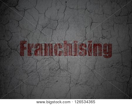 Business concept: Franchising on grunge wall background