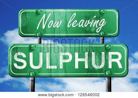Now leaving sulphur road sign with blue sky