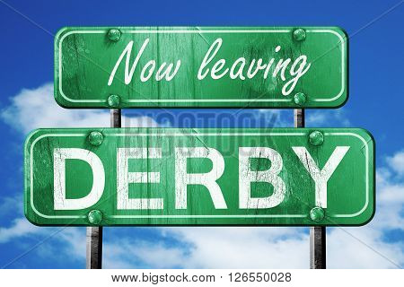 Now leaving derby road sign with blue sky
