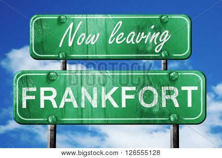 Now leaving frankfort road sign with blue sky