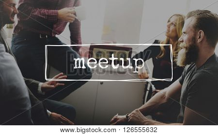 Meetup Meeting Conferring Communication Connection Concept