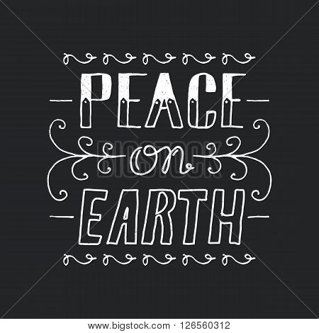 Hand drawn lettering phrase Peace On Earth. Vector hand drawn card. Black white lettering phrase. Earth day concept. Vector peace on earth card. Lettering background