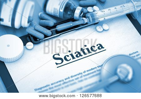 Diagnosis - Sciatica On Background of Medicaments Composition - Pills, Injections and Syringe. Sciatica, Medical Concept with Selective Focus. Sciatica - Printed Diagnosis with Blurred Text. 3D.