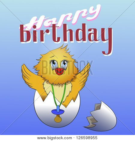 Cartoon chicken in the eggshell . Happy birthday greeting card design. birthday card. Happy birthday baby.