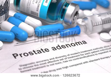 Diagnosis - Prostate Adenoma. Medical Report with Composition of Medicaments - Blue Pills, Injections and Syringe. Blurred Background with Selective Focus. 3D Render.