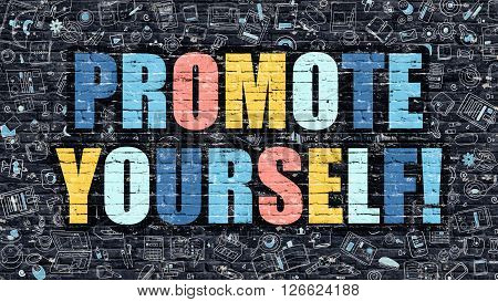 Promote Yourself - Multicolor Concept on Dark Brick Wall Background with Doodle Icons Around. Modern Illustration with Elements of Doodle Style. Promote Yourself on Dark Wall.