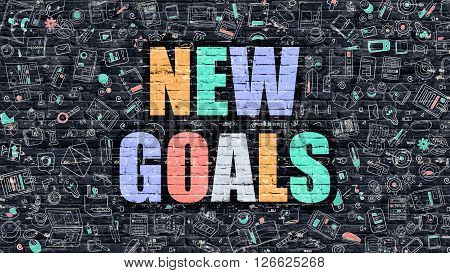 New Goals. Multicolor Inscription on Dark Brick Wall with Doodle Icons Around. New Goals Concept. Modern Style Illustration with Doodle Design Icons. New Goals on Dark Brickwall Background.