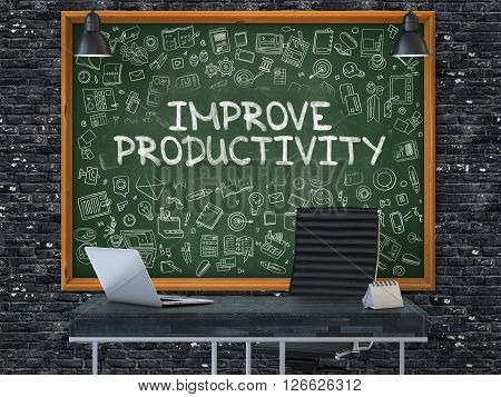 Improve Productivity Concept Handwritten on Green Chalkboard with Doodle Icons. Office Interior with Modern Workplace. Dark Brick Wall Background. 3D.
