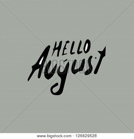 hello August idea,  hand drawn design text hello August