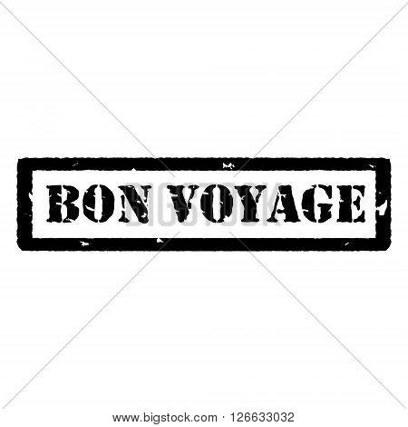 Vector illustration black bon voyage grunge rubber stamp on white