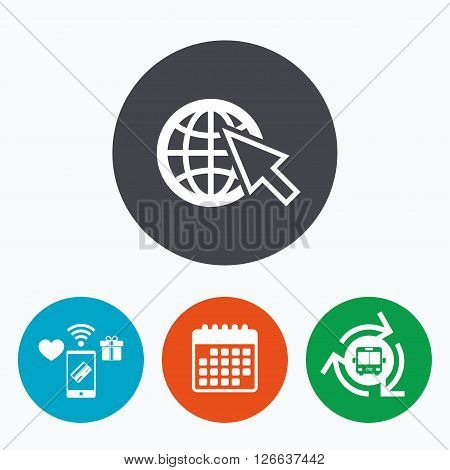 Internet sign icon. World wide web symbol. Cursor pointer. Mobile payments, calendar and wifi icons. Bus shuttle.