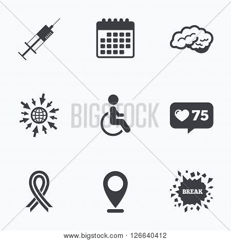 Calendar, like counter and go to web icons. Medicine icons. Syringe, disabled, brain and ribbon signs. Breast cancer awareness symbol. Handicapped invalid. Location pointer.