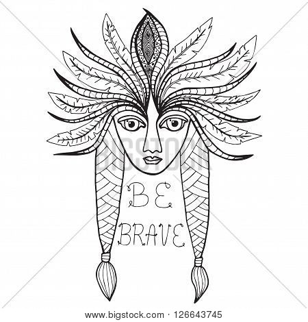 Portrait of Indian girl with inscription Be brave. Mono color black line art element for adult coloring book page design.