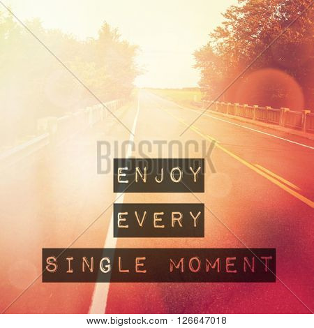 Inspirational Typographic Quote - enjoy every single moment