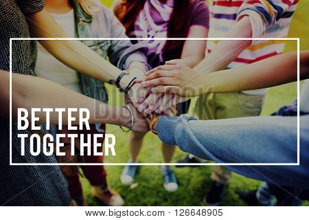 Better Together Unity Friends Togetherness Concept