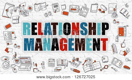 Relationship Management Concept. Relationship Management Drawn on White Wall. Relationship Management in Multicolor. Doodle Design. Modern Style Illustration. Line Style Illustration.