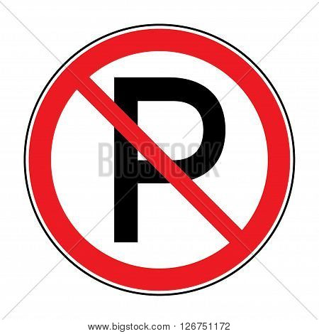 No parking sign. Road icon with letter P in a red crossed circle isolated on a white background. Warning traffic sign. Stock vector illustration. You can change color and size