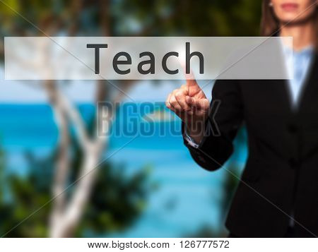 Teach - Businesswoman Hand Pressing Button On Touch Screen Interface.