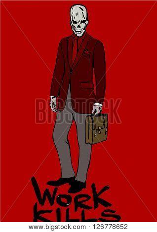 Work kills image of a skeleton business man