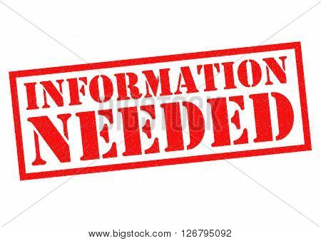 INFORMATION NEEDED red Rubber Stamp over a white background.