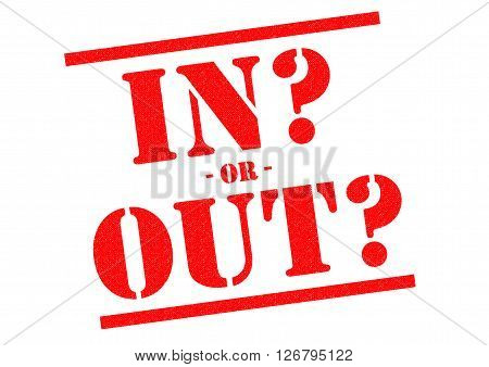IN OR OUT? red Rubber Stamp over a white background.