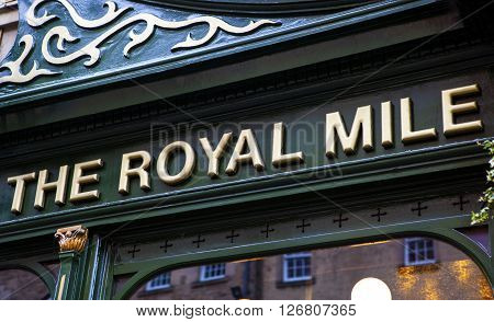 EDINBURGH SCOTLAND - MARCH 12TH 2016: A close-up of The Royal Mile public house located on the Royal Mile in the historic City of Edinburgh on 12th March 2016.