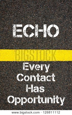 Business Acronym Echo Every Contact Has Opportunity