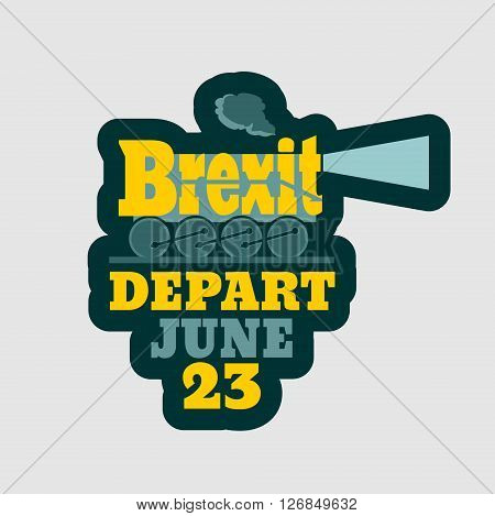 United Kingdom exit from European Union relative sticker. Brexit named politic process. Referendum theme. Steam train as brexit word. Depart june 23 text