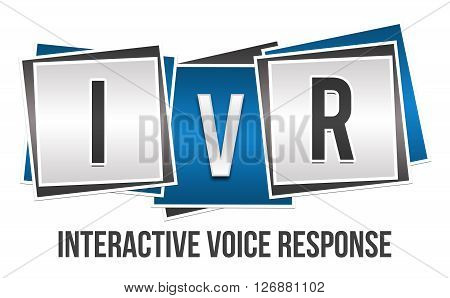 Interactive voice response text written over blue  grey background.