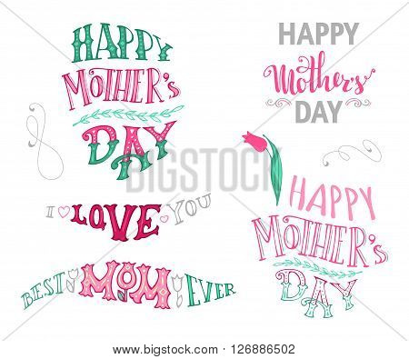 Happy Mother's day! Best Mom Ever. I Love you. Vector set of unique Mother's Day typographical design elements. Hand-drawn doodles lettering isolated on white background.