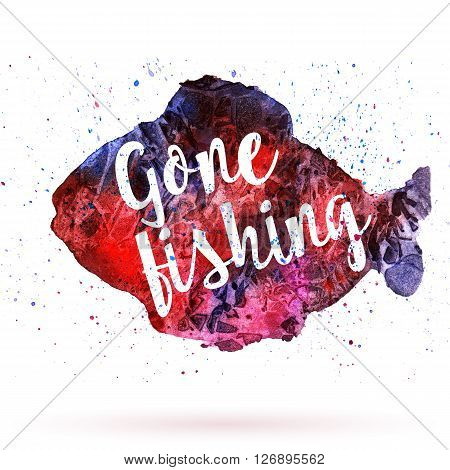 Phrase Gone fishing on watercolor background. Unique postcard banner flyer or poster with hand painted fish shape and typographic lettering. Modern calligraphy concept.Raster illustration.