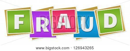 Fraud text alphabets written over colorful background.