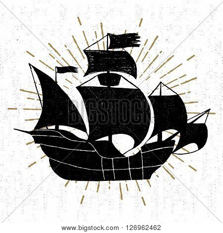 Hand drawn textured vintage icon with galleon ship vector illustration.