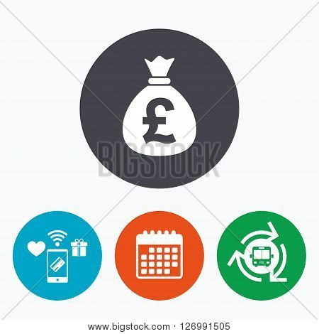 Money bag sign icon. Pound GBP currency symbol. Mobile payments, calendar and wifi icons. Bus shuttle.