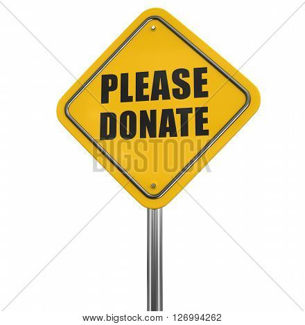 Please donate road sign. Image with clipping path, 3d illustration