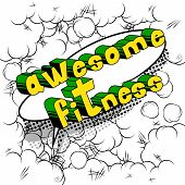 Awesome Fitness - Comic Book Style Phrase On Abstract Background. poster