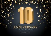 Anniversary 10. Gold 3d Numbers. Poster Template For Celebrating 10th Anniversary Event Party. Vecto poster