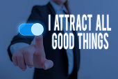 Word Writing Text I Attract All Good Things. Business Concept For Positive Attraction Law Motivation poster