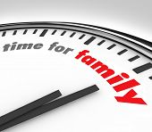 Time for Family words on a round clock background to illustrate the importance of spending quality m