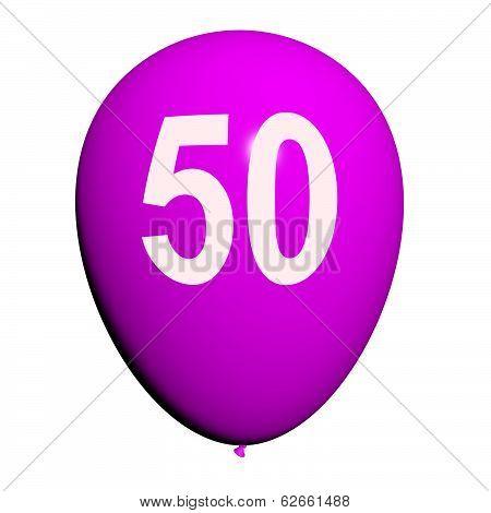 50 Balloon Shows Fiftieth Happy Birthday Celebration