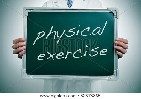 a man wearing a white coat showing a chalkboard with the text physical exercise written in it as healthy habit advice